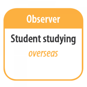 Observer – Student studying (overseas)